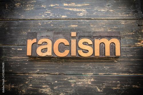 Valokuvatapetti Racism Concept Vintage Wooden Letterpress Type Word