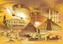 Collage On The Theme Of Eternity Contains Images Of Ancient Architecture And Ruins, Who Went Through Time. Vector Illustration.