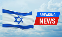 Breaking News. World News With Backgorund Waving National Flag Of Israel. 3D Illustration.