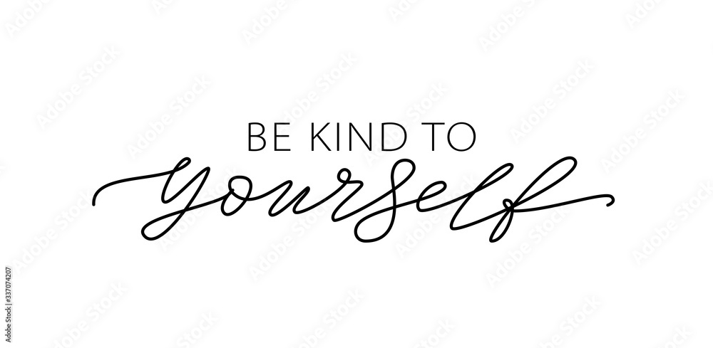 Fototapeta Be kind to yourself. Text about taking care of yourself. Design print for t shirt, card, banner. Vector illustration. Healthcare Skincare. Take time for your self.