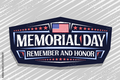 Obraz Vector logo for Memorial Day, dark decorative stamp with national red and white striped flag of Usa and creative typeface for phrase memorial day, remember and honor on grey abstract background. - fototapety do salonu