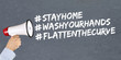 canvas print picture - Stay home hashtag stayhome flatten the curve Coronavirus corona virus disease ill illness megaphone