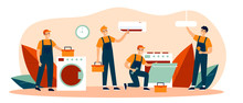 Happy Servicemen Repairing Machines At Home Flat Vector Illustration. Electrician, Mechanic Or Repairer At Work. Repair And Maintenance Concept.