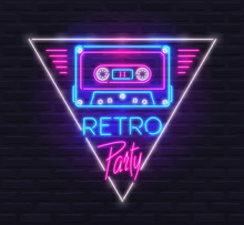 Neon Sign Of Tape Cassette In Triangle With 'Retro Party' Text In Style Of 80s. Design Template