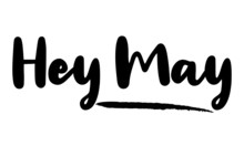 Hey May Calligraphy Phrase, Le...