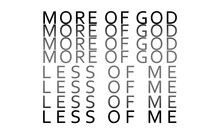 More Of God, Less Of Me, Christian Faith, Typography For Print Or Use As Poster, Card, Flyer Or T Shirt