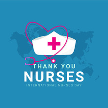 Thank You Nurses Design Template. Happy International Nurses Day Celebrations. Design For Banner, Greeting Cards Or Print.