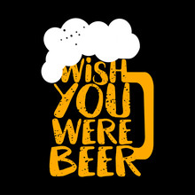Wish You Were Beer - Funny Sai...