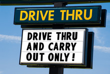 Drive Thru And Carry Out Only ...