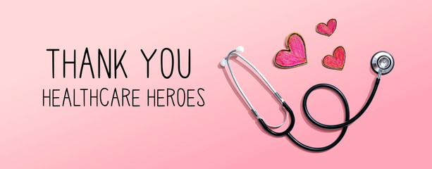 Thank You Healthcare Heroes message with stethoscope and hand drawing hearts