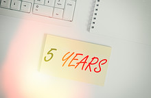Text Sign Showing 5 Years. Bus...