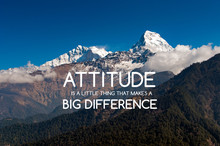 Inspirational Quotes - Attitude Is A Little Thing That Makes A Big Difference.