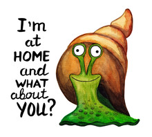 Charming Green Snail With A Brown Shell. Cheer Up Card With A Text. I'm At Home, What About You? Hand Drawn Watercolor Illustration And Lettering Isolated On A White Background.