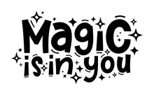 MAGIC IS IN YOU Hand Drawn Typ...