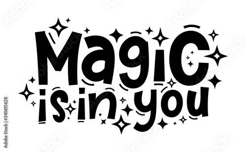 Foto MAGIC IS IN YOU hand drawn typography quote phrase