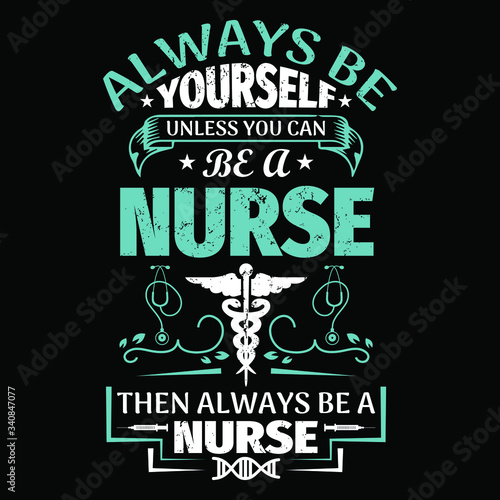 Nurse saying and quote design- always be yourself unless you can be a nurse then always be a nurse -Nurse T Shirt Design,T-shirt Design, Vintage nurse emblems Canvas Print