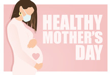 Healthy Mother's Day Text And Stylish Pregnant Woman In Face Mask Hugging Her Belly With Baby On Pink Background. Happy Mothers Day In Quarantine Concept. Modern Vector In Flat Style