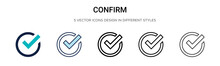 Confirm Icon In Filled, Thin Line, Outline And Stroke Style. Vector Illustration Of Two Colored And Black Confirm Vector Icons Designs Can Be Used For Mobile, Ui,
