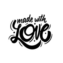 Made With Love Phrase. Hand Written Lettering. Black Color Text. Vector Illustration.