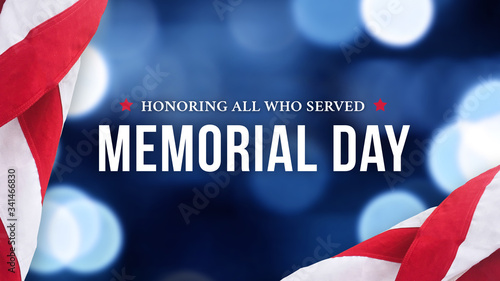 Memorial Day - Honoring All Who Served Text Over Blue Lights Background and American Flags - 341466830