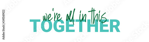 Fototapeta We're All in this together Vector brush calligraphy banner, inspirational typogr