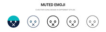 Muted Emoji Icon In Filled, Thin Line, Outline And Stroke Style. Vector Illustration Of Two Colored And Black Muted Emoji Vector Icons Designs Can Be Used For Mobile, Ui, Web