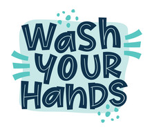 WASH YOUR HANDS Coronavirus Vector Slogan Campaign From Coronavirus, COVID-19. Motivational Quotes To Wash Your Hands. Vector Typography Hand Lettering Corona Illustration.