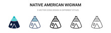 Native American Wigwam Icon In Filled, Thin Line, Outline And Stroke Style. Vector Illustration Of Two Colored And Black Native American Wigwam Vector Icons Designs Can Be Used For Mobile, Ui, Web