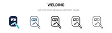 Welding Icon In Filled, Thin Line, Outline And Stroke Style. Vector Illustration Of Two Colored And Black Welding Vector Icons Designs Can Be Used For Mobile, Ui, Web