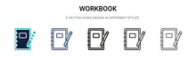 Workbook Icon In Filled, Thin Line, Outline And Stroke Style. Vector Illustration Of Two Colored And Black Workbook Vector Icons Designs Can Be Used For Mobile, Ui, Web