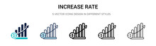 Increase Rate Icon In Filled, Thin Line, Outline And Stroke Style. Vector Illustration Of Two Colored And Black Increase Rate Vector Icons Designs Can Be Used For Mobile, Ui, Web