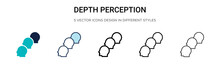 Depth Perception Icon In Filled, Thin Line, Outline And Stroke Style. Vector Illustration Of Two Colored And Black Depth Perception Vector Icons Designs Can Be Used For Mobile, Ui, Web