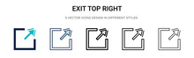 Exit Top Right Icon In Filled, Thin Line, Outline And Stroke Style. Vector Illustration Of Two Colored And Black Exit Top Right Vector Icons Designs Can Be Used For Mobile, Ui, Web