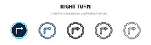 Right Turn Icon In Filled, Thin Line, Outline And Stroke Style. Vector Illustration Of Two Colored And Black Right Turn Vector Icons Designs Can Be Used For Mobile, Ui, Web