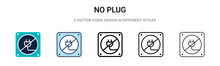 No Plug Icon In Filled, Thin Line, Outline And Stroke Style. Vector Illustration Of Two Colored And Black No Plug Vector Icons Designs Can Be Used For Mobile, Ui, Web