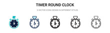 Timer Round Clock Icon In Filled, Thin Line, Outline And Stroke Style. Vector Illustration Of Two Colored And Black Timer Round Clock Vector Icons Designs Can Be Used For Mobile, Ui, Web