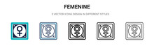 Femenine Icon In Filled, Thin Line, Outline And Stroke Style. Vector Illustration Of Two Colored And Black Femenine Vector Icons Designs Can Be Used For Mobile, Ui, Web