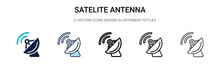 Satelite Antenna Icon In Filled, Thin Line, Outline And Stroke Style. Vector Illustration Of Two Colored And Black Satelite Antenna Vector Icons Designs Can Be Used For Mobile, Ui, Web