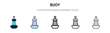 Buoy Icon In Filled, Thin Line, Outline And Stroke Style. Vector Illustration Of Two Colored And Black Buoy Vector Icons Designs Can Be Used For Mobile, Ui, Web