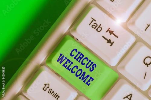 Valokuvatapetti Conceptual hand writing showing Circus Welcome