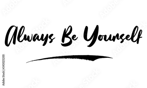 Photo Always be Yourself Phrase Calligraphy Handwritten Lettering for Posters, Cards design, T-Shirts