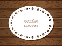 Wood Texture Background With Doily Frame. Decorative Template With Copy Space. Vector
