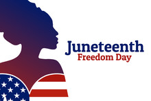 Juneteenth, Freedom Day. June ...
