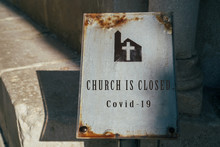 Church Is Closed Sign. Cancellation Of Church Services Because Of Coronavirus Outbreak. Church And Religion Affected By COVID-19. Stay Home Concept