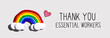 canvas print picture - Thank You Essential Workers message with a rainbow and a heart