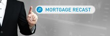 Mortgage Recast. Man In A Suit Points A Finger At A Search Box. The Word Mortgage Recast Is In The Search. Symbol For Business, Finance, Statistics, Analysis, Economy