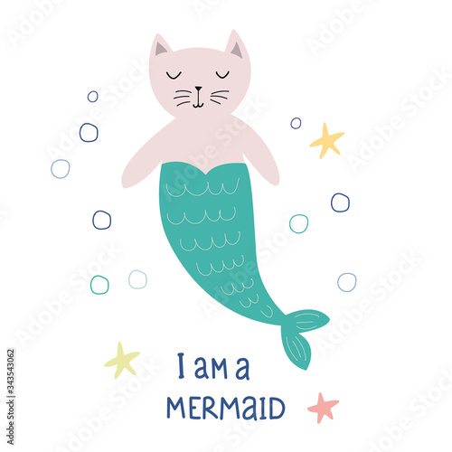 I am a mermaid. Cartoon cat mermaid and text. Cute vector illustration in flat style.Design for postcards, prints, posters, children's clothing