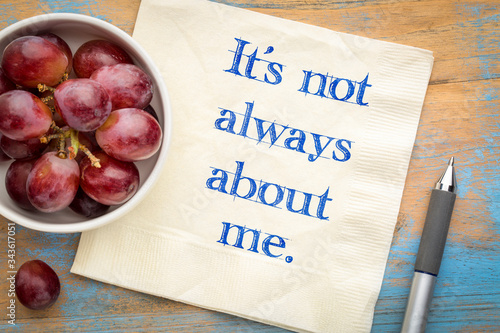 Photo It is not always about me - inspirational reminder