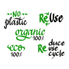 Handwritten Vector Lettering Set Of Ecological Concept Phrases. Reuse, No Plastic, Organic 100%, Recycle, Eco. Modern Calligraphy Isolated On White Background.