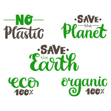 Handwritten Modern Lettering Set Of Ecological Phrases. Save The Earth, Planet, No Plastic, Organic 100%, Eco. Vector Calligraphy Isolated On White Background.